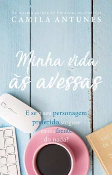Minha Vida às Avessas by Camila-Antunes