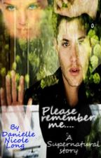 Please remember me....   (Book 2) *Sequel to Please don't forget me....* by VampireRenegade