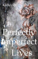 Perfectly Imperfect Lives by kathrynp