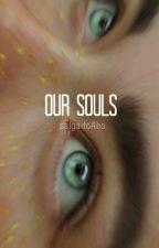 Our Souls by SalgadoAbs