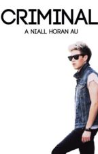 Criminal *Niall Horan* by AyeItsScarlett