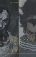 Venganza Vs Arte. (PREMIOSp2016) by makotodesu