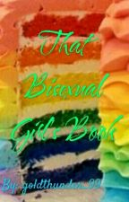 That Bisexual Girl's Book by goldthunder_99