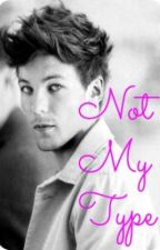 Not My Type~1D FanFic by Livviy_Lu