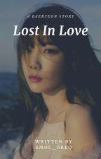 Lost In Love | BaekYeon by HannahWYQ