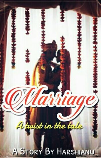 ♥~♥ Marriage - a twist in the tale ♥~♥ A Sandhir FF #Royalist Awards