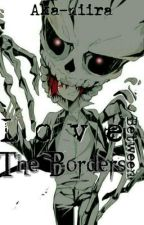 Between the Borders [Karma Akabane X Reader] by Aka-niira