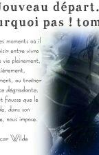 Nouveau Depart... Pourquoi Pas ? Tome 2 by Nine-Amandine
