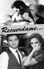 Recuérdame... by traumadasPonny_