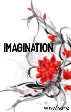 Imagination  by wnwhore