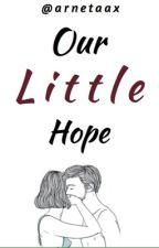 Our Little Hope [Hold On] by arnetaax