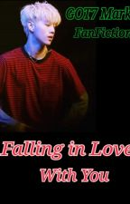 [GOT7 Mark FanFiction] Falling in Love With You by divaanin2107