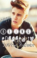 Being engaged to Justin Bieber (2nd book of series) by 123swaggy