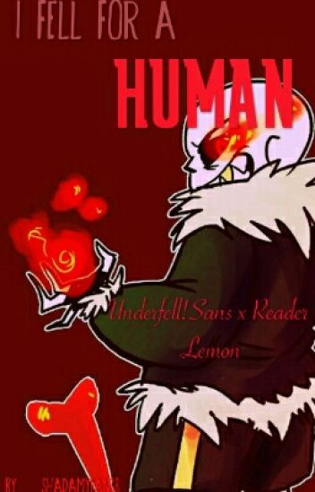 I Fell for a human -_Underfell!Sans X Reader_- (lemon