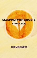 Sleeping With Ghosts by ThemBones1