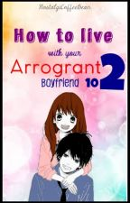 How To Live with your Arrogant Boyfriend 102 (SEASON 2) On - Going by NostalgiCoffeeBean