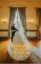 KHITBAH KU DENGAN AL-QUR'AN by WebyKhamelia