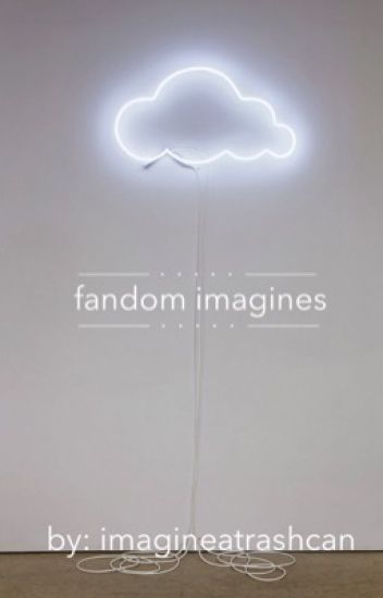 Fandom Imagines