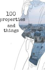 100 properties and things by TaCoVeriVJednorozce