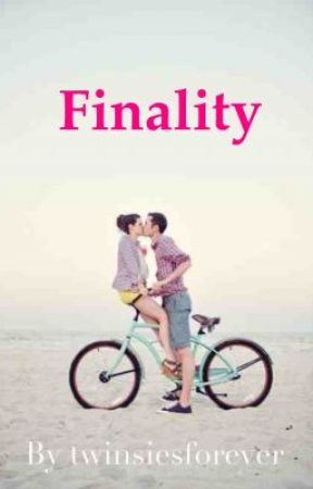 Finality by twinsiesforever