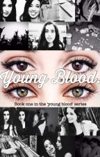 Young Blood. (Camren AU) by thatoliechickx