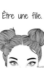 Être une fille. by -moodofstyles