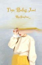 Tiga Belas Juni [END] by Dzafraa_