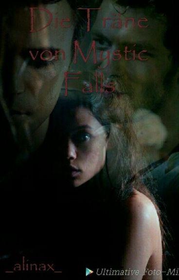 Die Träne von Mystic Falls|| Vampire Diaries