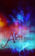 Alice Awakened by princessellea
