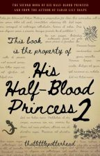 His Half Blood Princess 2 by ThatLittlePotterhead