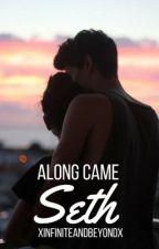Along Came Seth by xinfiniteandbeyondx