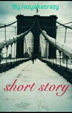 Short story by lazyakacrazy