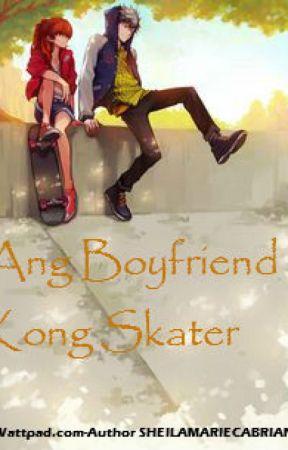 Ang Boyfriend Kong Skater by SheilaMarieCabriana