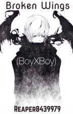 Broken Wings (BoyxBoy, COMPLETE) by Reaper8439979