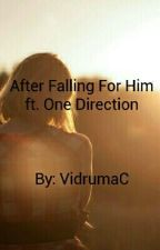 After Falling For Him ft. One Direction by VidrumaC