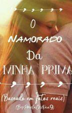 O Namorado Da Minha Prima... by PmelaCristina9