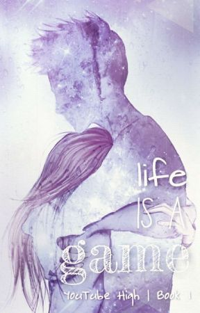 Life Is A Game: YouTube High | Book 1 [A YouTubers X Reader FanFic] by AlphaInABox