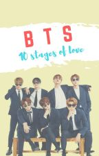 10 Stages Of Love with BTS [on hold] by zekegourmet