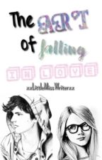 The Art of Falling In Love by xxLittleMissWriterxx