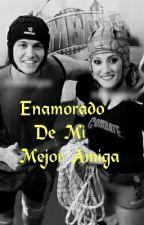 Enamorado De Mi Mejor Amiga (Nachoela)  by CNCO-mv