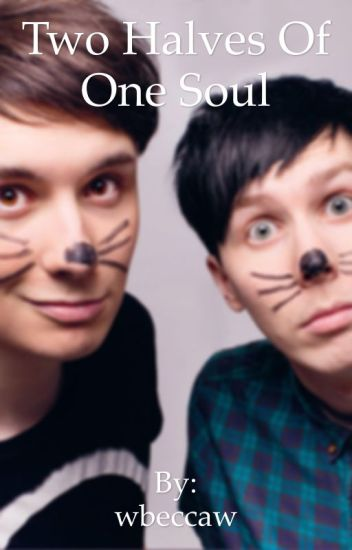 Two Halves of One Soul      (Phan AU)