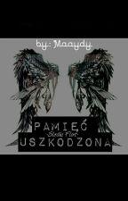 Pamięć Uszkodzona [ZAKOŃCZONE] •SF•  by Maaydy