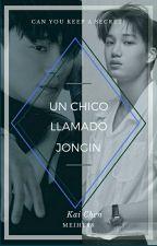 Ese Chico Llamado JongIn (KaiChen) [Adaptación] by MeiHL98