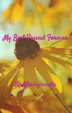 My Best Friend Forever by Athaliajiwanta