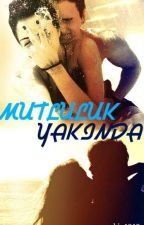 MUTLULUK YAKINDA by rabia1812