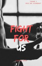 FIGHT FOR US 1 by AWriterAtHeart01
