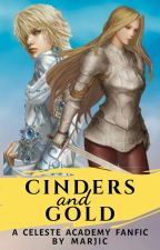 Cinders & Gold (Celeste Academy Fanfic👑) by marjic