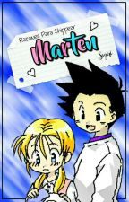 【 Razones Para Shippear ➳ Marten】•Leve Pausa• by -Yumy-