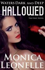 Hallowed (Waters Dark and Deep #1) by MonicaLeonelle