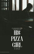 His Pizza Girl by colloidal